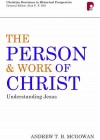 Andrew T B McGowan - The Person & Work Of Christ
