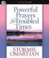 Stormie Omartian - Powerful Prayers For Troubled Times
