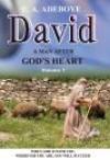 E A Adeboye - David: A Man After God's Heart Vol 1