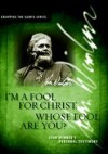 John Wimber - I'm A Fool For Christ: Whose Fool Are You?