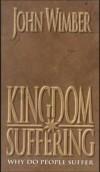 John Wimber - Kingdom Suffering