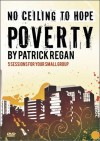 Patrick Regan - No Ceiling To Hope: Poverty