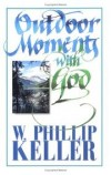 W. Phillip Keller - Outdoor Moments with God
