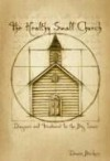 Dennis Bickers - The Healthy Small Church