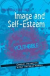 Chip & Helen Kendall - Youth Bible Study Guide: Image And Self-Esteem