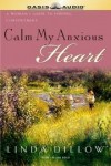 Linda Dillow - Calm My Anxious Heart