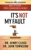 Henry Cloud, John Townsend - It's Not My Fault