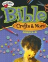 Bible Crafts & More: Ages 3 - 6