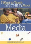 Kirsetin Morello - I Want to Teach My Child about Media