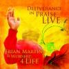 Brian Martin & Worship 4 Life - Deliverance In Praise Live