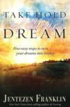 Jentezen Franklin - Take Hold Of Your Dream
