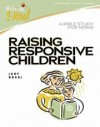 Judy Rossi - Raising Responsive Children: A Bible Study for Moms