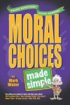 Mark Water - Moral Choices Made Simple