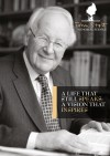 In Memory Of John Stott:  A Life That Still Speaks: A Vision That Inspires