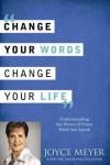 Joyce Meyer - Change Your Words, Change Your Life