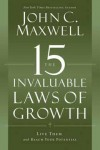 John C Maxwell - The 15 Invaluable Laws Of Growth