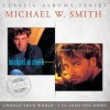 Michael W Smith - I'll Lead You Home / Change Your World