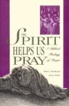 Robert L Brandt - The spirit helps us pray