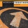 Various - Worship Together: Be Glorified