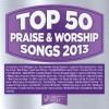 Maranatha! Music - Top 50 Praise Songs 2013
