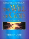 Rebecca Laird - Leslie Weatherhead's the Will of God: A Workbook