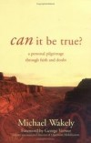 Michael Wakely - Can It Be True?