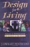 J Dwight Pentecost - Design for living