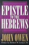 John Owen - Epistle to the Hebrews