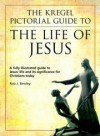 Rob J Bewley - The Kregel Pictorial Guide to the Life of Jesus