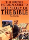 Tim Dowley - Kregel Pictorial Guide to the Story of the Bible