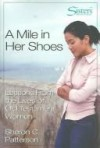 Sheron C Patterson - Sisters Bible Study for Women - A Mile in Her Shoes - Participant's Workbook