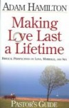 Adam Hamilton - Making Love Last a Lifetime - Pastor's Guide with CDROM