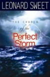 Leonard Sweet - The Church of the Perfect Storm