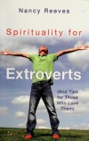 Nancy Reeves - Spirituality for Extroverts