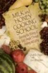 Daphna Flegal - Milk And Honey Cooking School