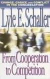 Lyle E Schaller - From cooperation to competition