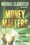 Michael Slaughter - Money Matters: Financial Freedom for All God's Children