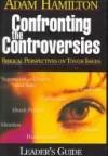 Adam Hamilton - Confronting The Controversies Leader's Guide
