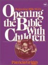 Patricia Griggs - Opening the Bible with children