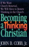 John B. Cobb, Jr - Becoming a thinking Christian