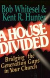 Bob Whitesel & Kent R Hunter - A House Divided