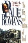 Denise L Stringer - Paul and the Romans