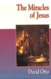 David Otto - The miracles of Jesus