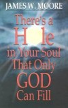 James W Moore - There's a Hole in Your Soul That Only God Can Fill