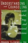 Howard Clinebell - Understanding and counseling persons with alcohol, drug, and behavioral addictions