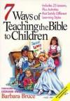 Barbara Bruce - 7 Ways of Teaching the Bible to Children