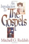 Mitchell G Reddish - An introduction to the Gospels