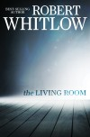 Robert Whitlow - The Living Room