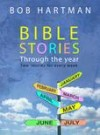 Bob Hartman - Bible Stories Through The Year