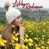 Libby Redman - Where Love Begins